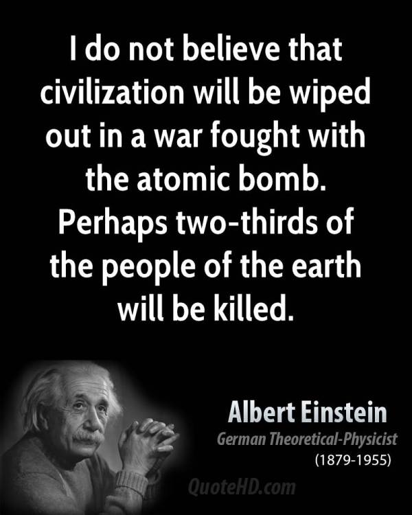albert-einstein-physicist-i-do-not-believe-that-civilization-will-be-wiped-out-in-a
