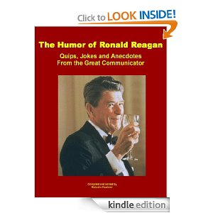 http://www.amazon.com/Humor-Ronald-Reagan-Communicator-ebook/dp/B004O6MW0M/ref=sr_1_6?s=books&ie=UTF8&qid=1376228221&sr=1-6&keywords=ronald+reagan