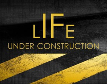 life-under-construction